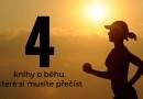 4 knihy o běhu, které si musíte přečíst