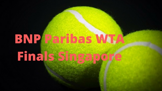 BNP Paribas WTA Finals Singapore