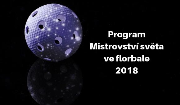 Program Mistrovství světa ve florbale 2018